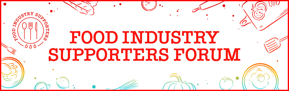 FOOD INDUSTRY SUPPORTERS FORUM